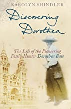 Discovering Dorothea: The Life of the…