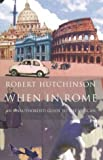 Hutchinson, Robert: When in Rome