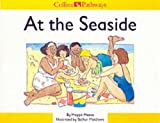 Moore, Maggie: At the Seaside (Collins Pathways)