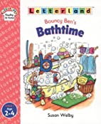 Bouncy Ben's Bath Time (Letterland…