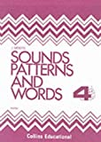 Smith, D. W.: Sounds, Patterns and Words: Bk.4 (Sounds, patterns & words)