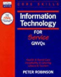 Robinson, Peter: Information Technology (Core Skills for Service GNVQs)