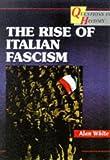 White, Alan: Rise Of Italian Fascism