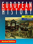 European History, 1848-1945 by T.A. Morris