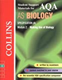 Boyle, Mike: AQA (A) Biology AS2: Making Use of Biology (Collins Student Support Materials)