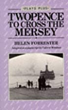 Twopence to Cross the Mersey: Play (Plays…