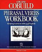 Phrasal Verbs Workbook (COBUILD) by Malcolm…