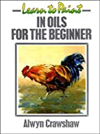Learn to Paint in Oils for the Beginner…