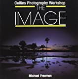 Freeman, Michael: The Image (Collins photography workshop)