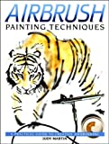 Martin, Judy: Airbrush Painting Techniques: A Practical Guide to Creative Airbrushing