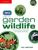 Porter, Val: RSPCA Guide to Garden Wildlife : Attracting Wildlife to Your Garden
