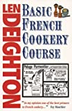 Deighton, Len: Basic French Cookery Course (French Edition)