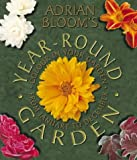Bloom, Adrian: Year Round Garden