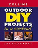 Jackson, Albert: Collins Outdoor DIY Projects in a Weekend