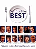 VARIOUS: Simply the Best: Fabulous recipes from your favourite chefs (Cookery)