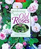 Scarman, John: Gardening With Old Roses