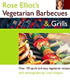 Elliot, Rose: Rose Elliot's Vegetarian Barbecues & Grills: Over 150 Quick and Easy Vegetarian Recipes