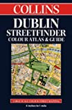 Collins: Dublin Streetfinder Colour Atlas and Guide (Streetfinders)
