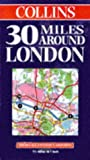 Collins Publishers: 30 Miles Around London