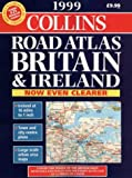 Collins: Road Atlas 99 3 Miles to 1 Inch Britain & Ireland