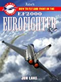 Lake, Jon: How to Fly and Fight in the Eurofighter (At the Controls) (Jane's at the Controls)