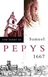 Pepys, Samuel: The Diary of Samuel Pepys: 1667