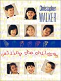 Walker, C.: Calling the Children