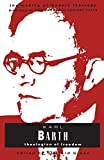 Barth, Karl: Karl Barth: Theologian Of Freedom (Making of Modern Theology)
