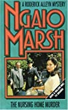 Ngaio Marsh: The Nursing Home Murder (The Alleyn Mysteries)