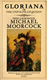 Moorcock, Michael: Gloriana, or, the Unfulfill'd Queen: Being a Romance