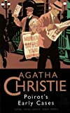 Agatha Christie: Poirot's Early Cases (the Christie Collection)