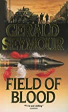 Field of Blood by Gerald Seymour