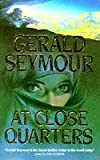 Seymour, Gerald: At Close Quarters