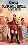 GEORGE MACDONALD FRASER: Royal Flash (The Flashman Papers)