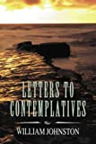 WILLIAM JOHNSTON: Letters to Contemplatives (INSCRIBED COPY)