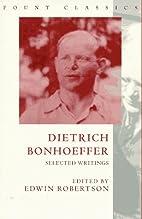 Dietrich Bonhoeffer: Selected Writings…
