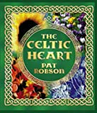 Robson, Pat: The Celtic Heart: An Anthology of Prayers and Poems in the Celtic Tradition