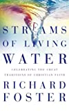 Foster, Richard: Streams of Living Water: Celebrating the Great Traditions of Christian Faith