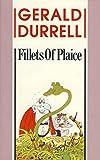 Durrell, Gerald: Fillets of Plaice