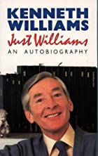 Just Williams: An Autobiography by Kenneth…
