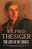 Thesiger, Wilfred: Life of My Choice