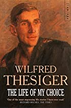 A Life of My Choice by Wilfred 	 Thesiger
