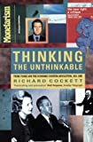 Cockett, Richard: Thinking the Unthinkable: Think-Tanks and the Economic Counter-Revolution 1931-1983