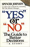 "Johnson, Spencer: Yes or ""No"": The Guide to Better Decisions"