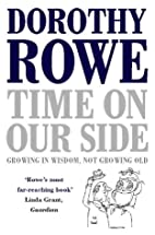 Time on Our Side: Growing in Wisdom, Not…