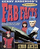 Archer, Simon: Gerry Anderson's Fab Facts: Behind the Scenes of TV's Famous Adventures in the 21st Century