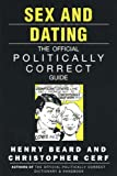 Beard, Henry: Sex and Dating: The Official Politically Correct Guide
