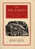 Hogge, Henry: The Pig Poets: An Anthology of Porcine Poesy
