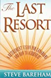 Bareham, Steve: The Last Resort: A Retirement Vision for Canadians and How to Achieve It