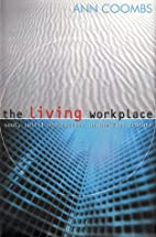The living workplace : soul, spirit and…